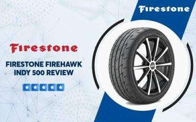 Firestone Firehawk Indy 500 Reviews 7 Ratings: What Do You Need To Know?