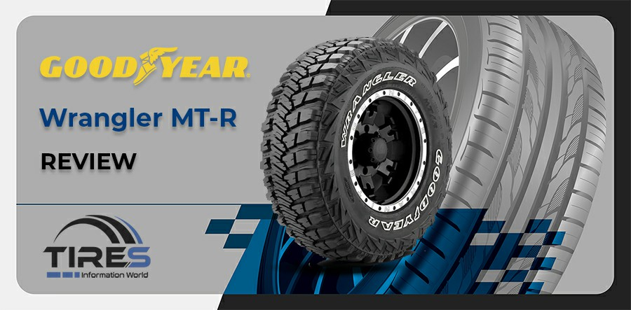 Goodyear Wrangler MT-R with Kevlar reviews