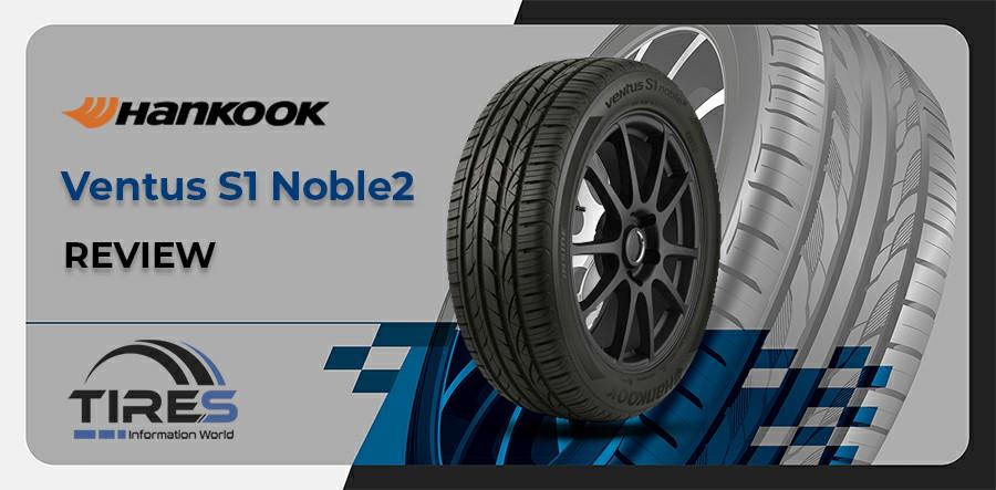 Hankook-Ventus-S1-Noble2-Tire reviews