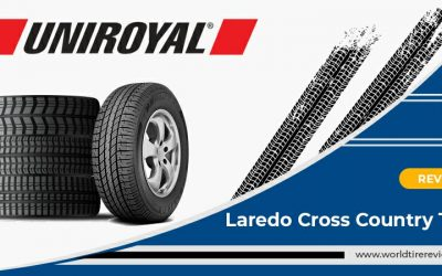 Uniroyal Laredo Cross Country Tour Tire Review: Satisfy Your Car With This Surprisingly Durability